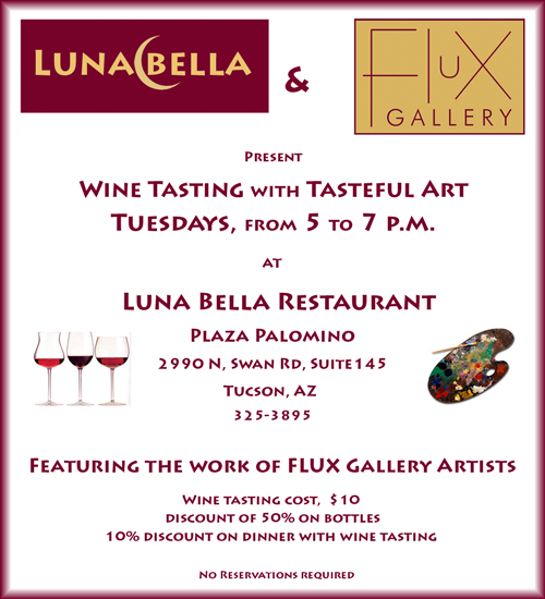 Luna Bella and Flux Gallery present wine tasting with tasteful art, Tuesdays, 5 to 7 p.m.